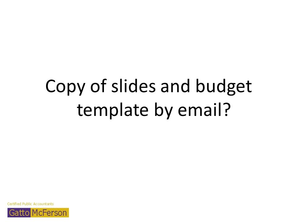 Copy of slides and budget template by email?
