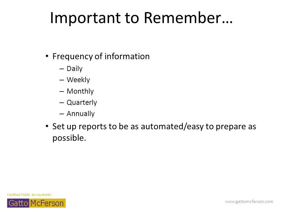 Important to Remember… Determine who prepares these reports.