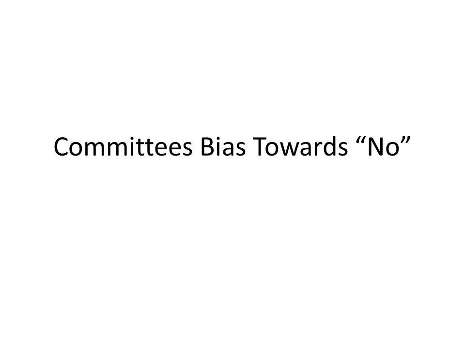 Committees Bias Towards No