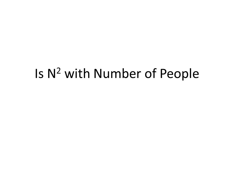 Is N 2 with Number of People