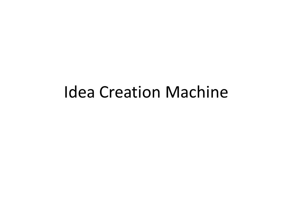 Idea Creation Machine