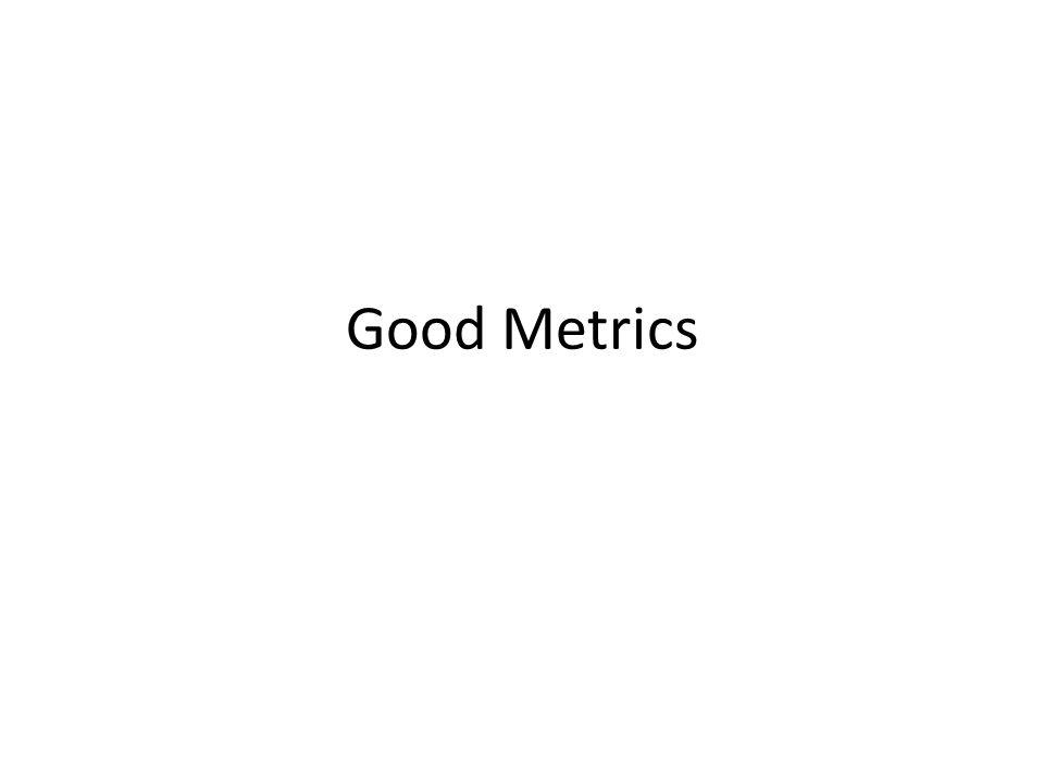 Good Metrics