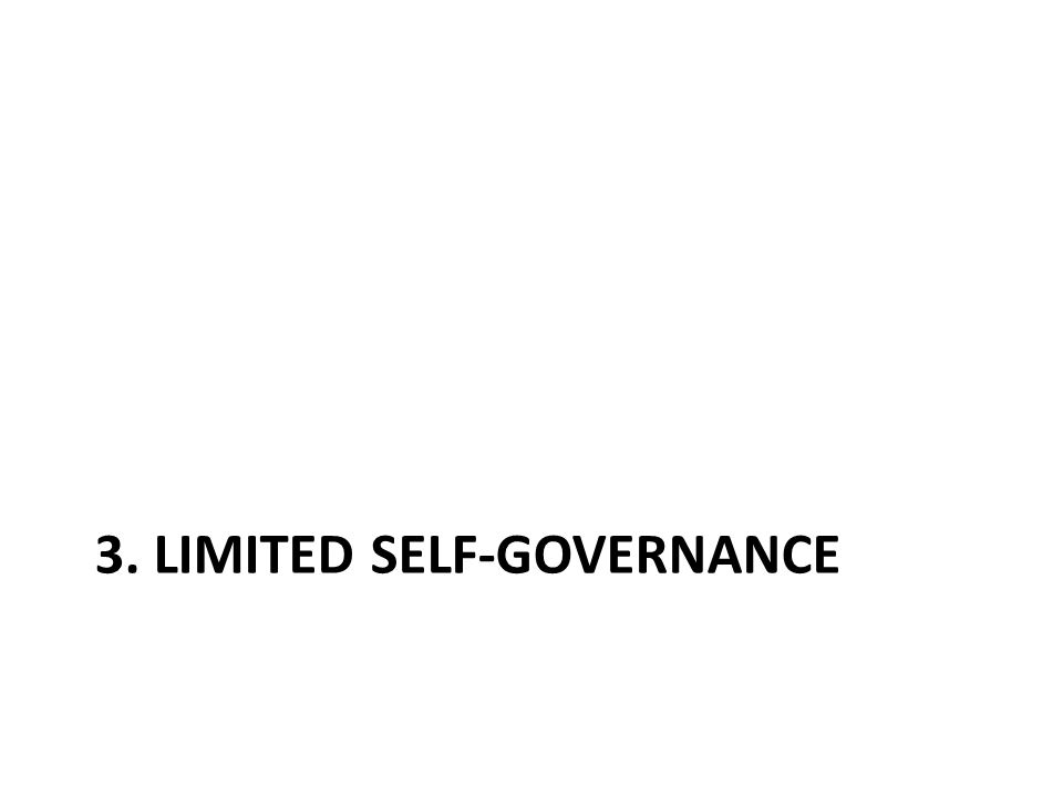 3. LIMITED SELF-GOVERNANCE