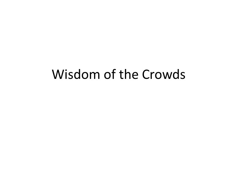 Wisdom of the Crowds
