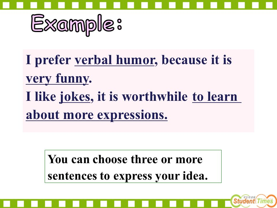 I prefer verbal humor, because it is very funny.