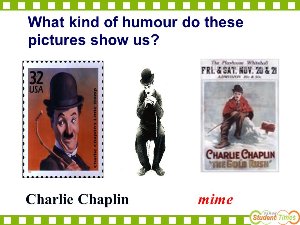 mimeCharlie Chaplin What kind of humour do these pictures show us?