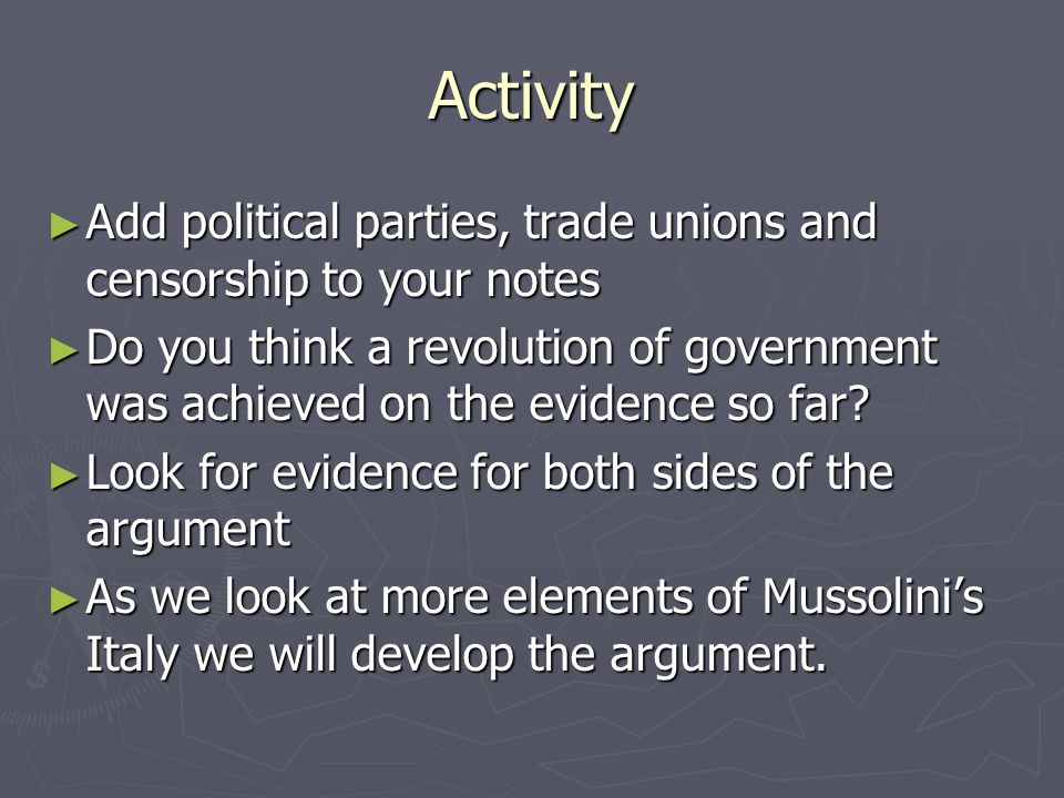 Activity Add political parties, trade unions and censorship to your notes Add political parties, trade unions and censorship to your notes Do you think a revolution of government was achieved on the evidence so far.