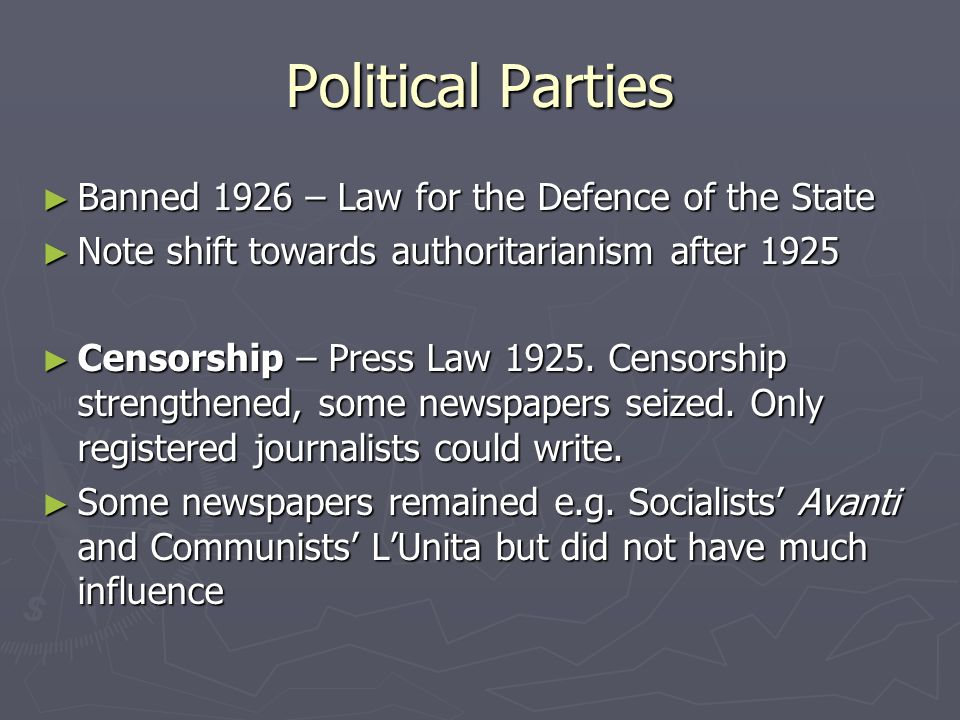 Political Parties Banned 1926 – Law for the Defence of the State Banned 1926 – Law for the Defence of the State Note shift towards authoritarianism after 1925 Note shift towards authoritarianism after 1925 Censorship – Press Law 1925.