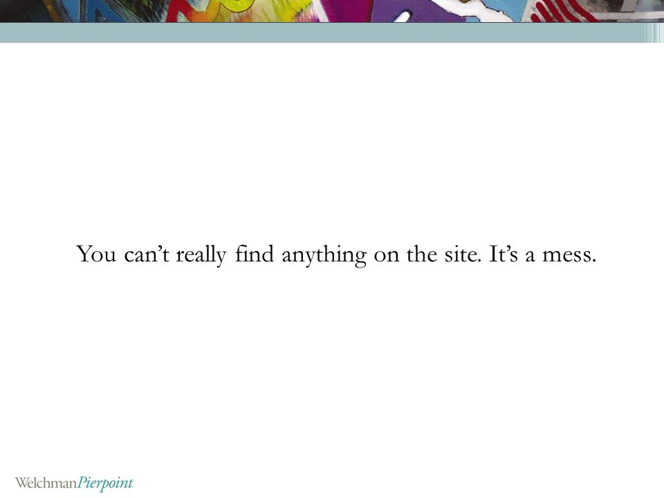 You cant really find anything on the site. Its a mess.