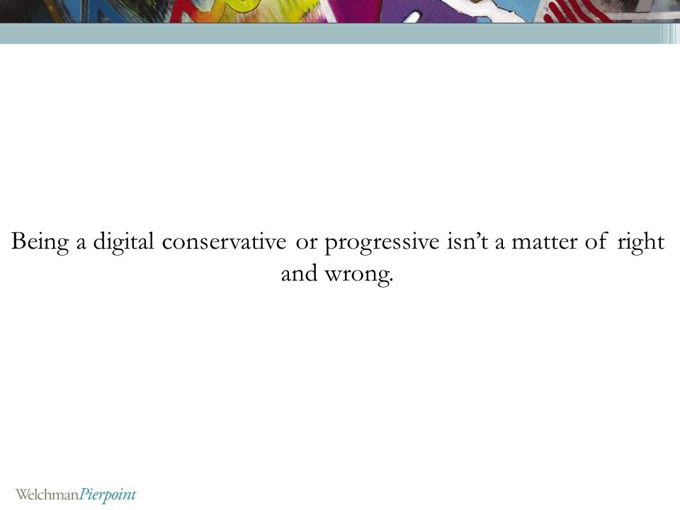 Digital Conservative + 2013 + Publishing Industry = Probable FAIL Digital Progressive + 1994 + Publishing Industry = .
