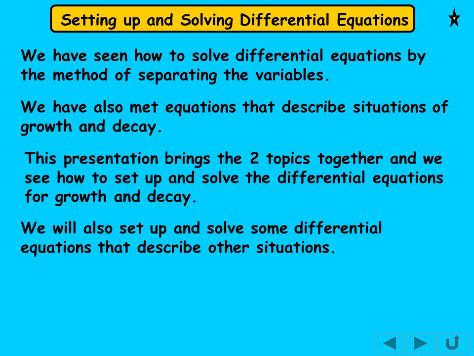 Setting up and Solving Differential Equations Solution: The description in the question is typical of exponential growth.