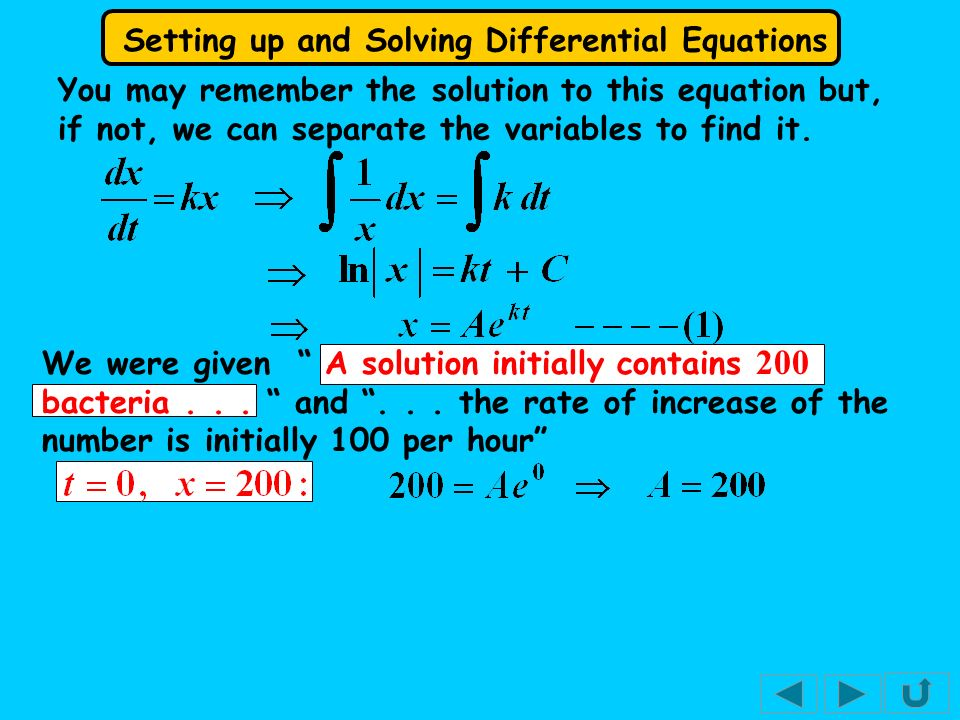 Setting up and Solving Differential Equations We were given A solution initially contains 200 bacteria... and... the rate of increase of the number is