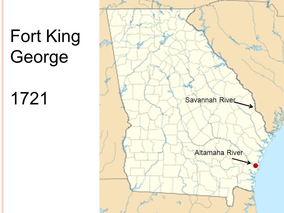 Fort King George 1721 Altamaha River Savannah River