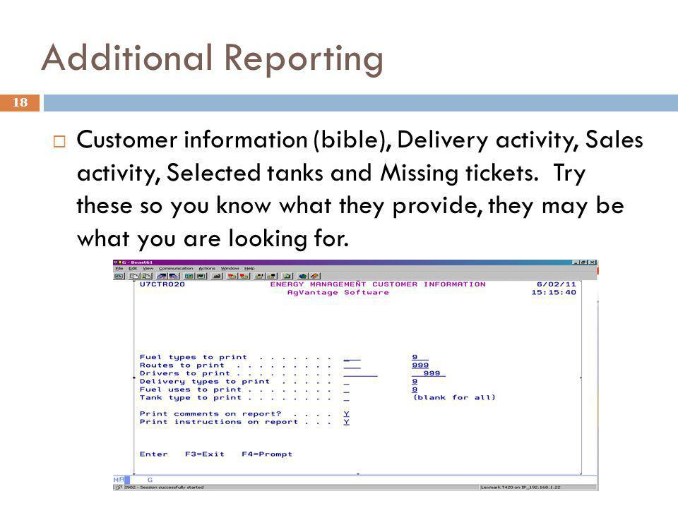Additional Reporting 18 Customer information (bible), Delivery activity, Sales activity, Selected tanks and Missing tickets.