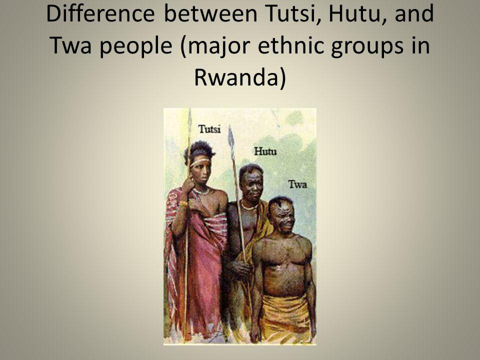 Difference between Tutsi, Hutu, and Twa people (major ethnic groups in Rwanda)