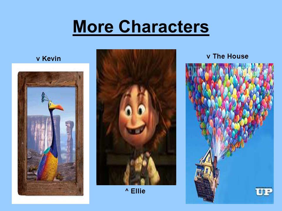 More Characters v Kevin ^ Ellie v The House