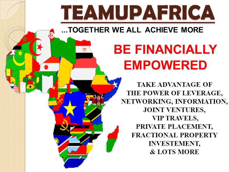 TEAM UP AFRICA DO YOU HAVE A DREAM, JOIN US AND SEE IT HAPPEN WWW.TEAMUPAFRICA. COM