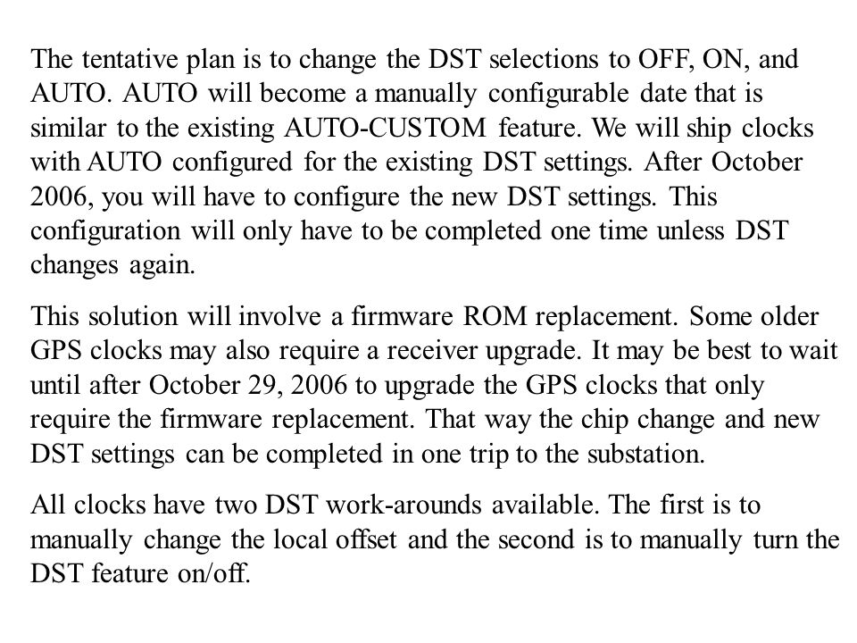 The tentative plan is to change the DST selections to OFF, ON, and AUTO.