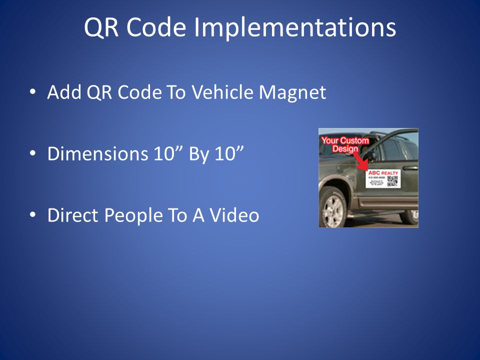 QR Code Implementations Add QR Code To Vehicle Magnet Dimensions 10 By 10 Direct People To A Video