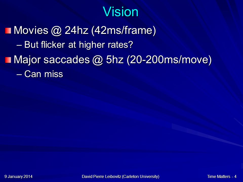 9 January 20149 January 20149 January 2014David Pierre Leibovitz (Carleton University)Time Matters - 5 Saccades