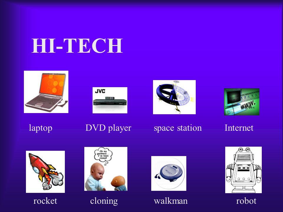 laptopDVD playerspace stationInternet rocketcloningwalkmanrobot HI-TECH