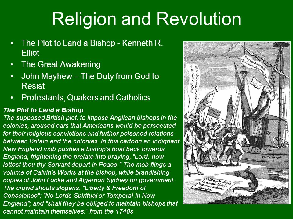 Religion and Revolution The Plot to Land a Bishop - Kenneth R. Elliot The Great Awakening John Mayhew – The Duty from God to Resist Protestants, Quake