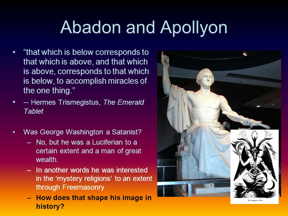 Abadon and Apollyon that which is below corresponds to that which is above, and that which is above, corresponds to that which is below, to accomplish