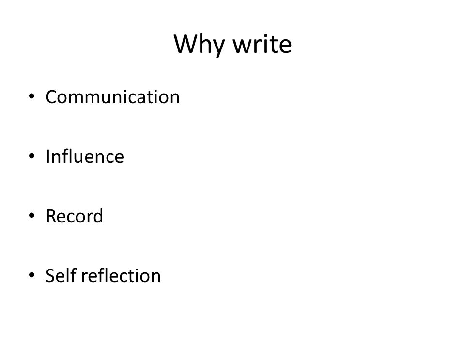 Why write Communication Influence Record Self reflection