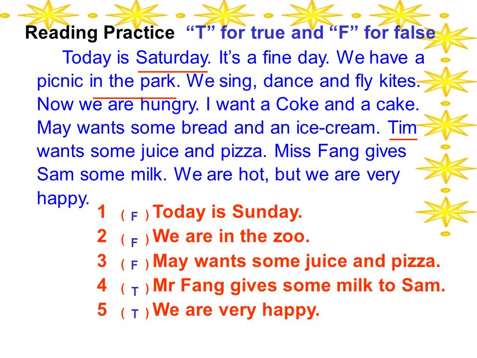 Reading Practice T for true and F for false Today is Saturday.