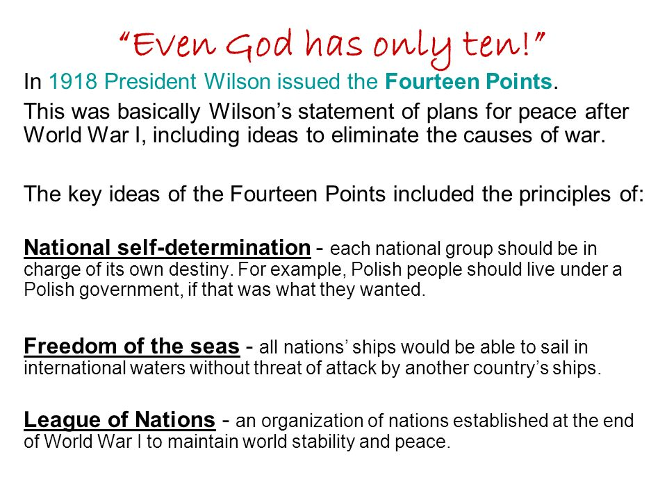 Even God has only ten. In 1918 President Wilson issued the Fourteen Points.