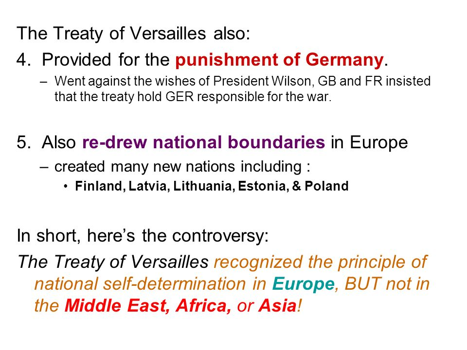 The Treaty of Versailles also: 4. Provided for the punishment of Germany.