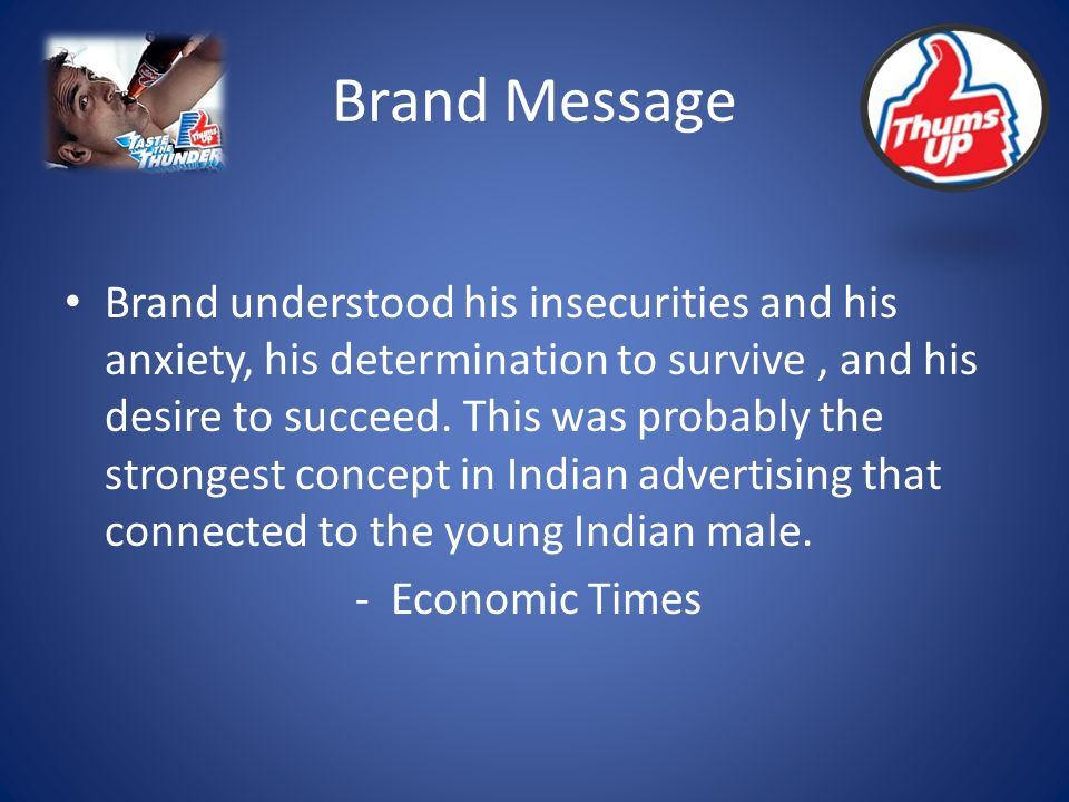 Brand Message Brand understood his insecurities and his anxiety, his determination to survive, and his desire to succeed. This was probably the strong