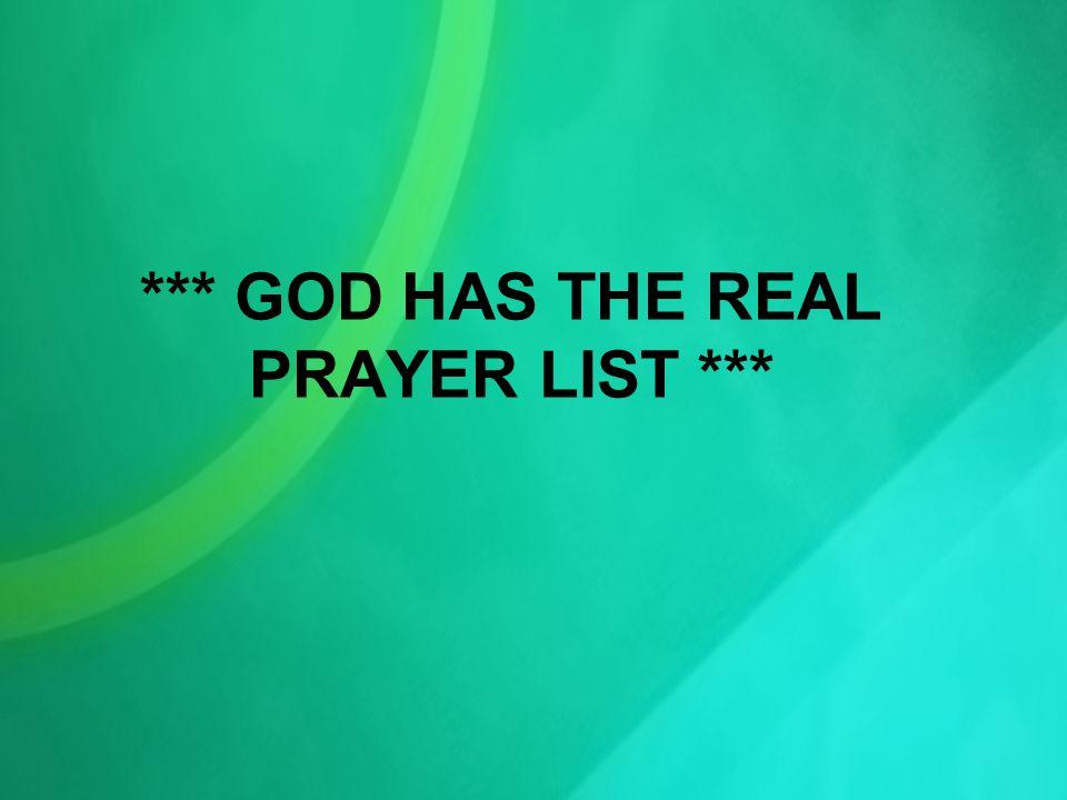 *** GOD HAS THE REAL PRAYER LIST ***