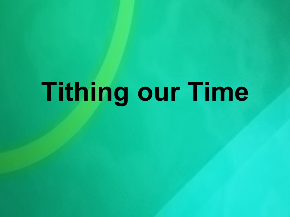 Tithing our Time