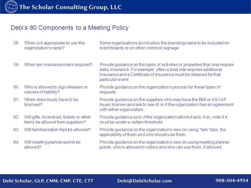 Debis 80 Components to a Meeting Policy 58.When is it appropriate to use the organizations name? Some organizations do not allow the branding/name to