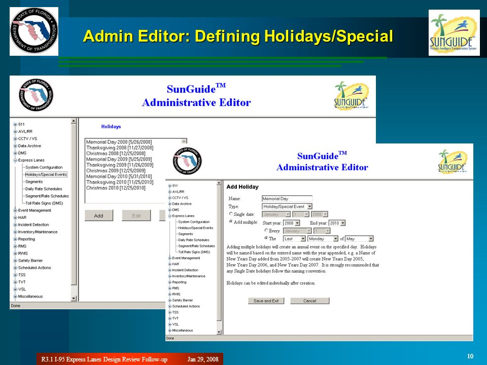 Jan 29, 2008R3.1 I-95 Express Lanes Design Review Follow-up 10 Admin Editor: Defining Holidays/Special