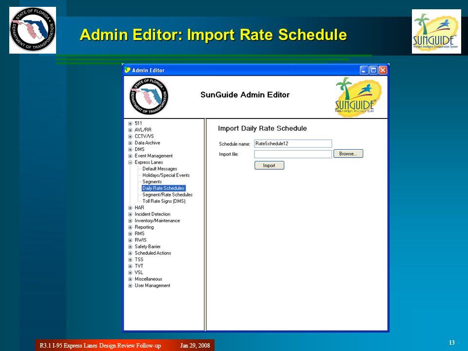 Jan 29, 2008R3.1 I-95 Express Lanes Design Review Follow-up 13 Admin Editor: Import Rate Schedule