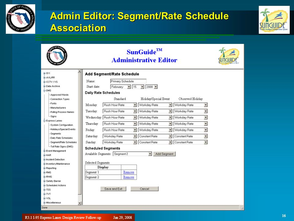 Jan 29, 2008R3.1 I-95 Express Lanes Design Review Follow-up 16 Admin Editor: Segment/Rate Schedule Association