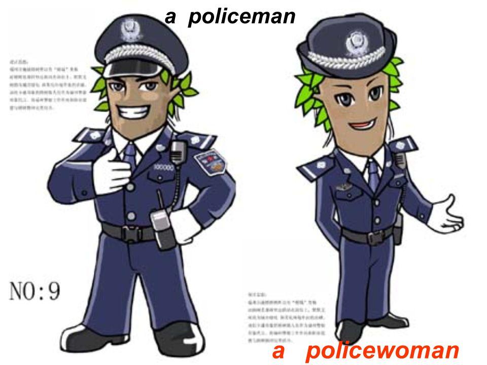 a policeman a policewoman