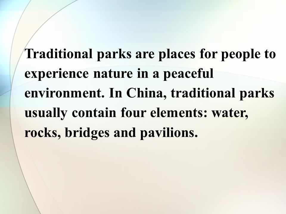 Traditional parks are places for people to experience nature in a peaceful environment.
