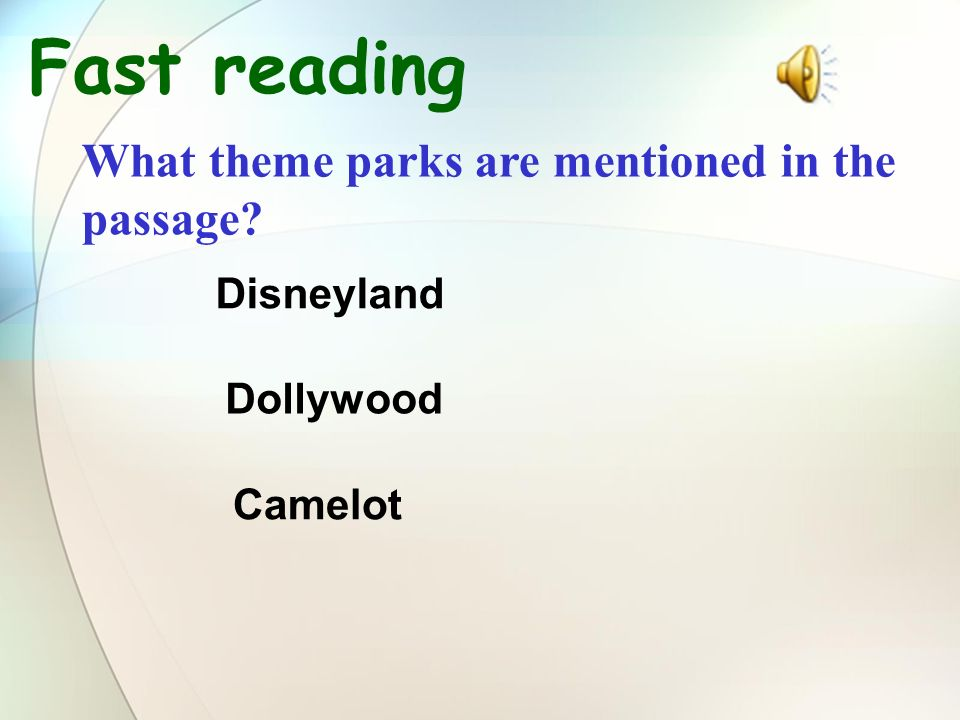 What theme parks are mentioned in the passage Fast reading Disneyland Dollywood Camelot