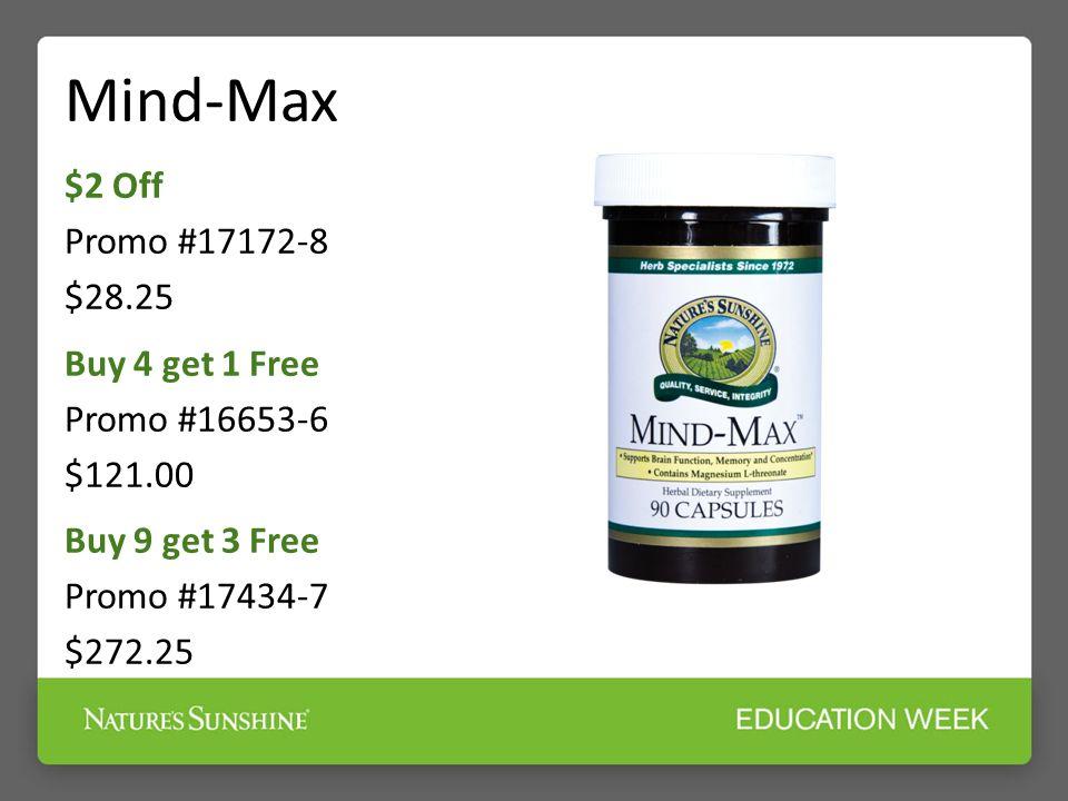 Mind-Max $2 Off Promo #17172-8 $28.25 Buy 4 get 1 Free Promo #16653-6 $121.00 Buy 9 get 3 Free Promo #17434-7 $272.25