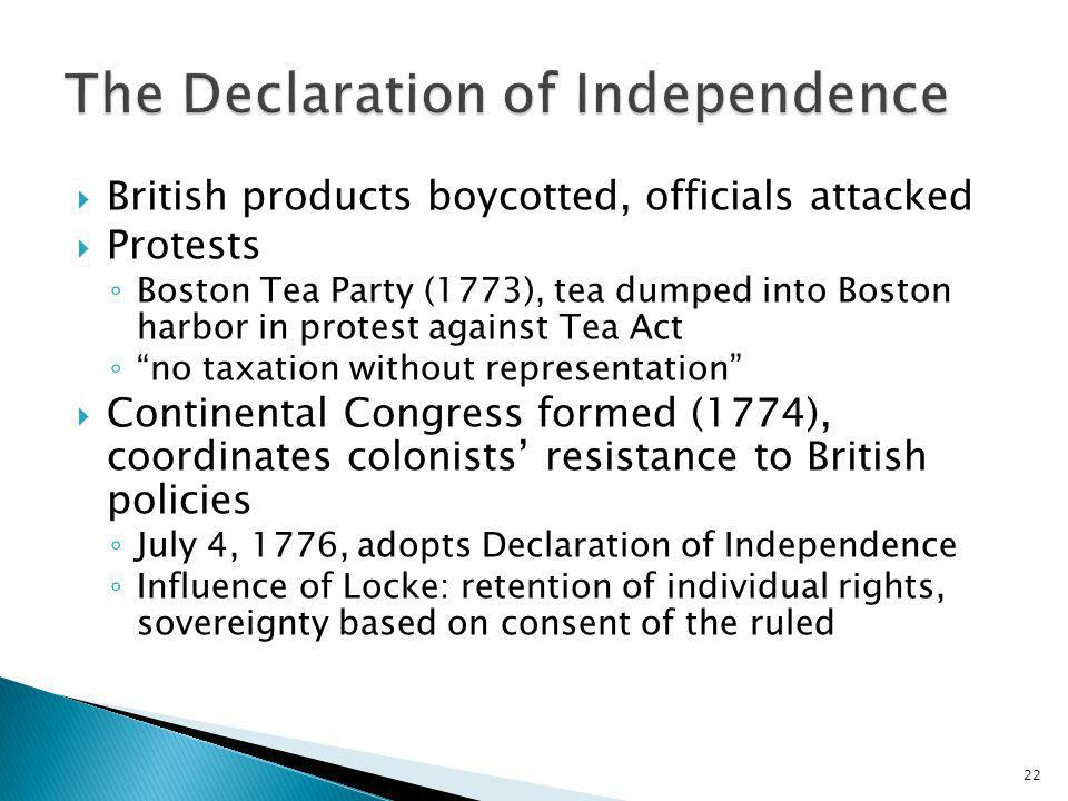 22 British products boycotted, officials attacked Protests Boston Tea Party (1773), tea dumped into Boston harbor in protest against Tea Act no taxati
