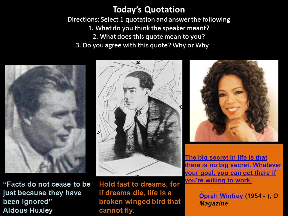 Todays Quotation Directions: Select 1 quotation and answer the following 1. What do you think the speaker meant? 2. What does this quote mean to you?