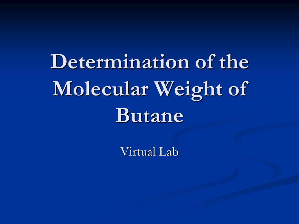 Determination of the Molecular Weight of Butane Virtual Lab