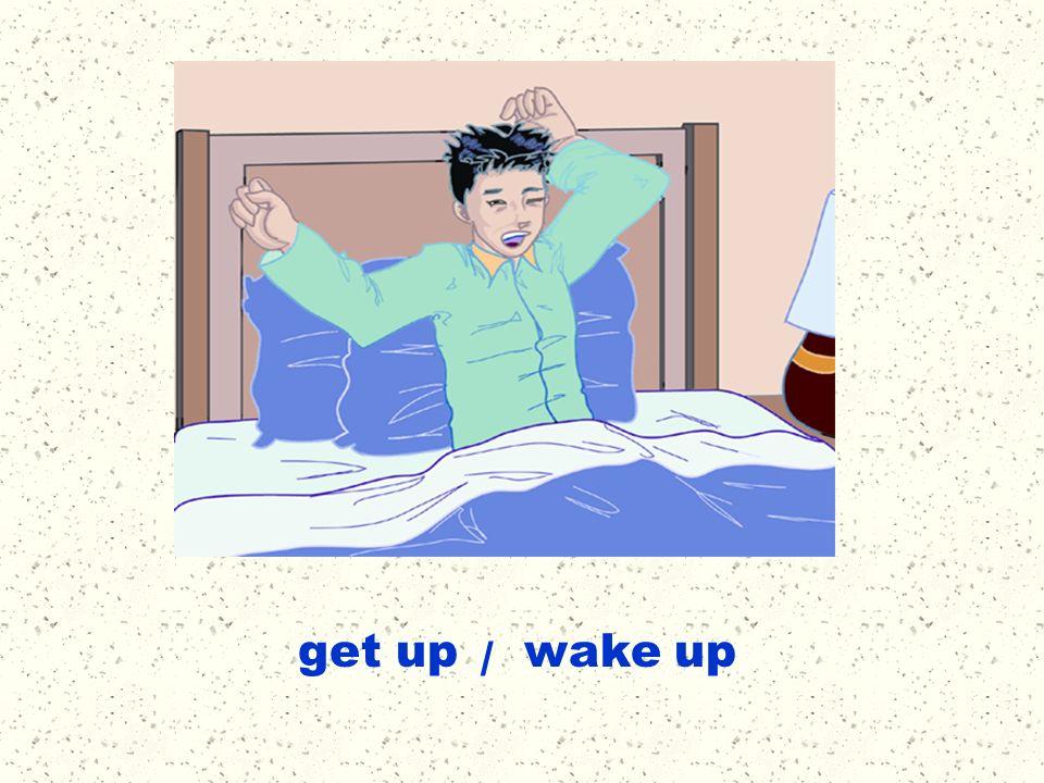 get up / wake up