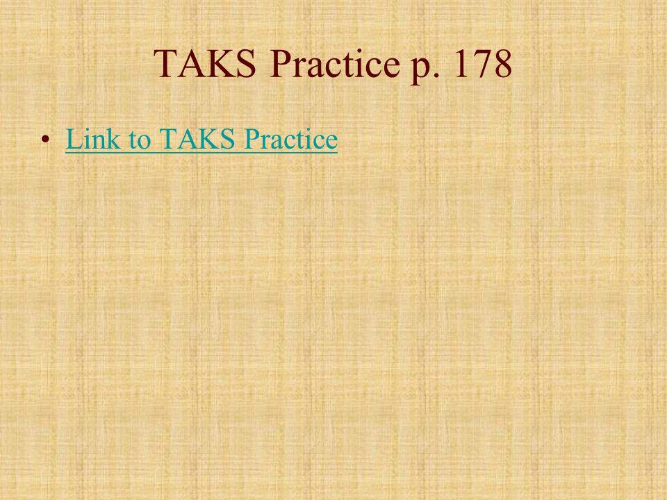 TAKS Practice p. 178 Link to TAKS Practice