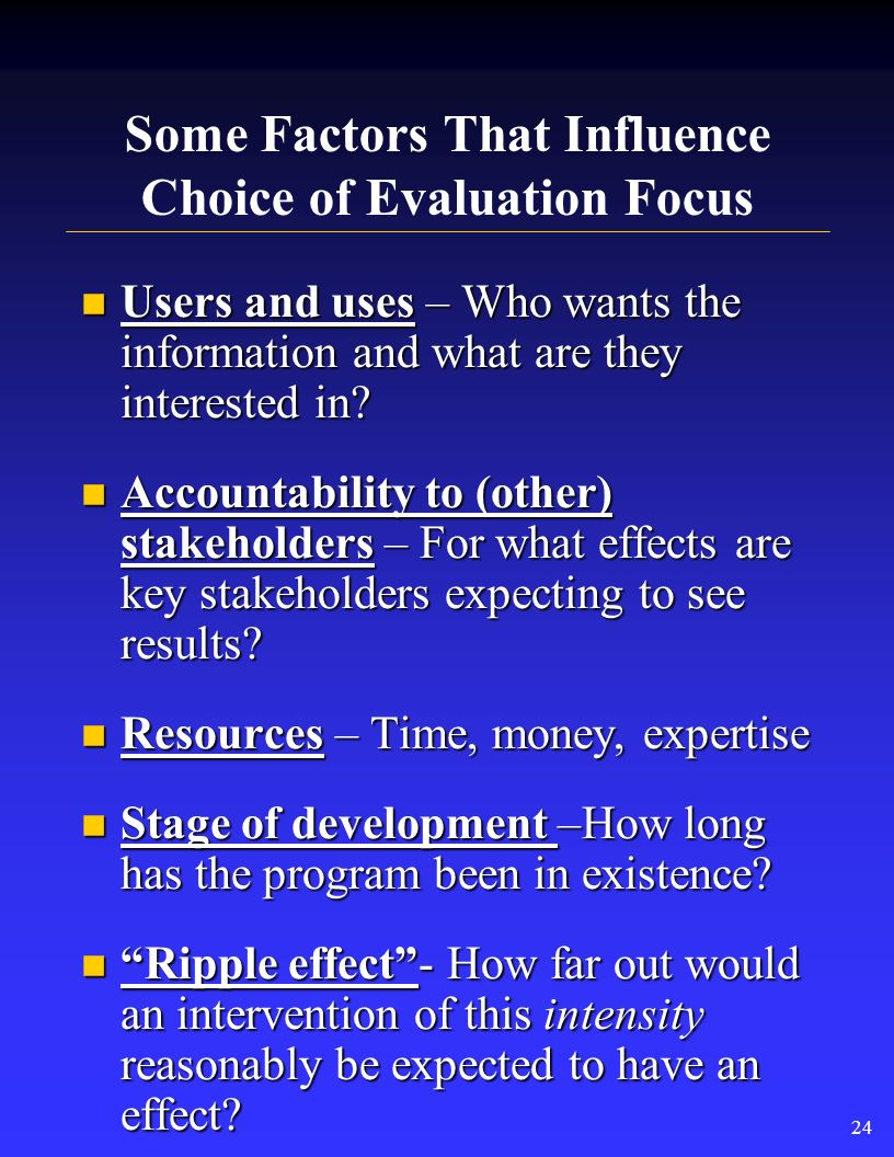Using Logic Models for Evaluation Clarity on Clarity on What are activities What are activities What are intended effects What are intended effects Wh