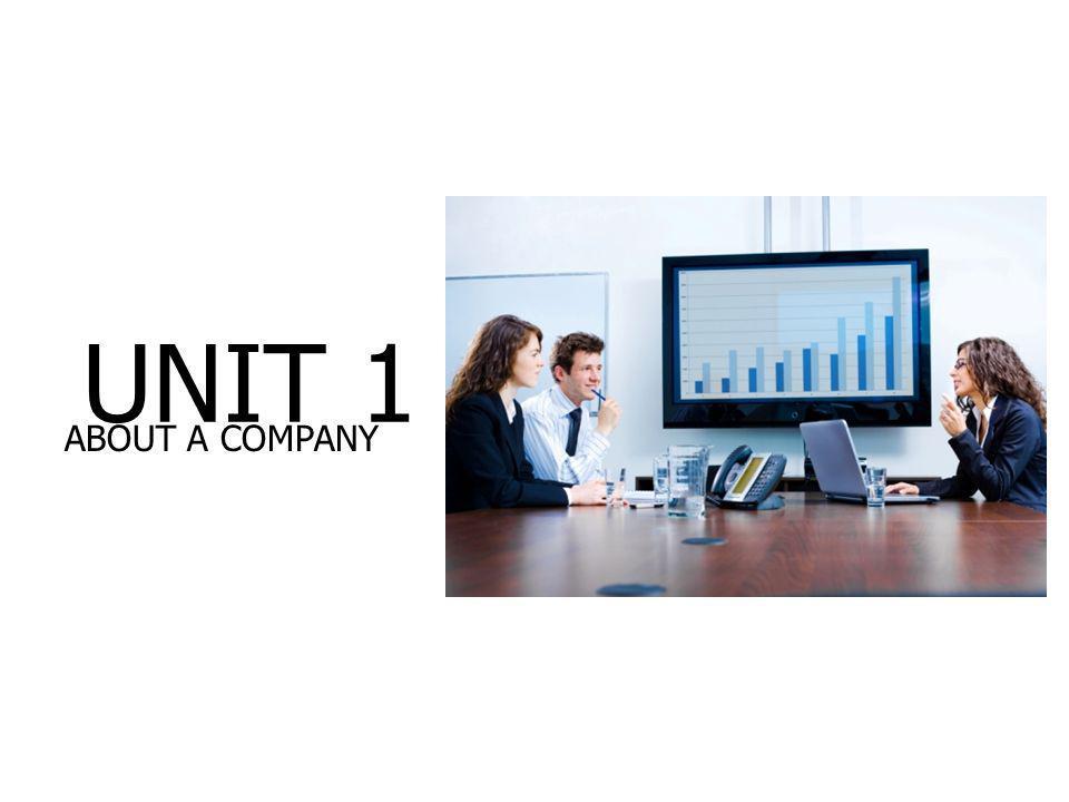 UNIT 1 ABOUT A COMPANY