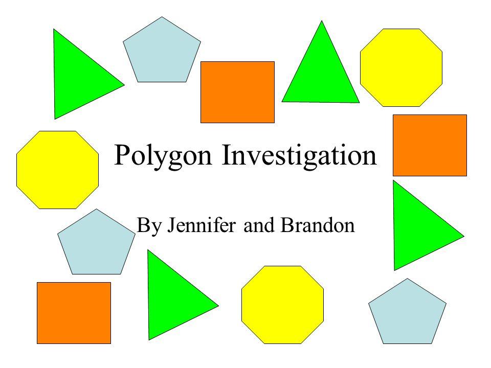 Polygon Investigation By Jennifer and Brandon